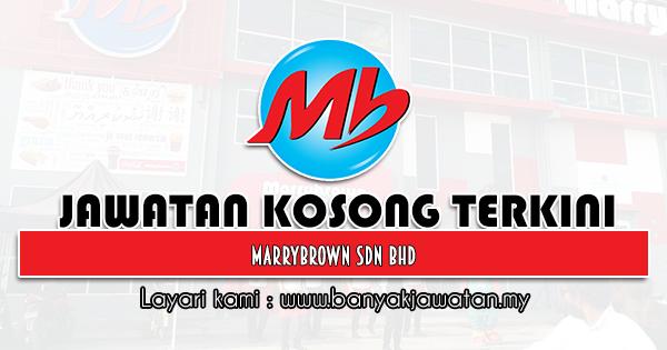 Jawatan Kosong 2021 di Marrybrown Sdn Bhd