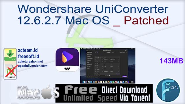 Wondershare UniConverter 12.6.2.7 Mac OS _ Patched_ ZcTeam.id