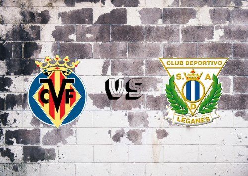 Villarreal vs CD Leganés  Resumen