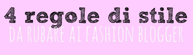 4 regole di stile da rubare ai fashion blogger