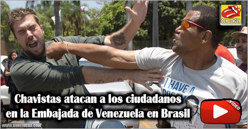 Chavistas atacan a los ciudadanos en la Embajada de Venezuela en Brasil