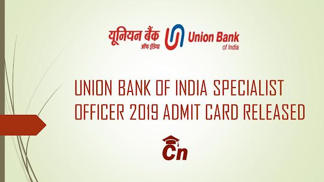 UBI S.O Admit Card, Union Bank Admit Card 2019, Careerneeti