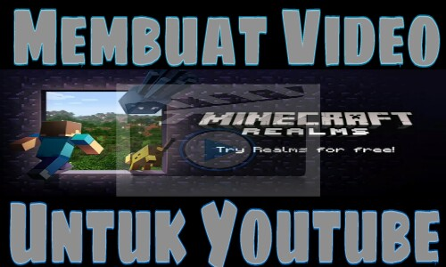 Cara Membuat Video Game Minecraft Untuk Youtube
