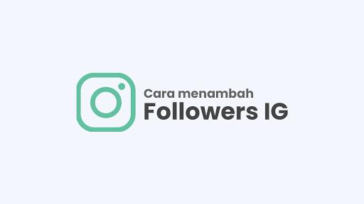 Cara Menambah Followers Instagram Gratis, Aman dan Work 100%