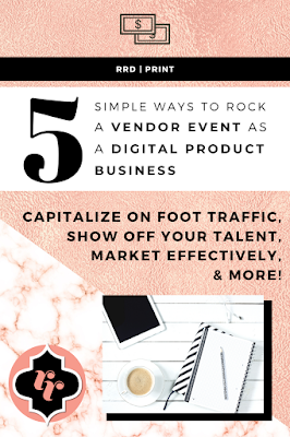 rrd print creates - new ideas - vendor booth - how to run a sale - selling at festivals - digital business - marketing - entrepreneurship - how to build a business - creative - education - advice - 5 ways to rock a vendor event
