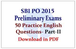 List of 50 Practice English Questions for SBI PO Preliminary Exams Part-II