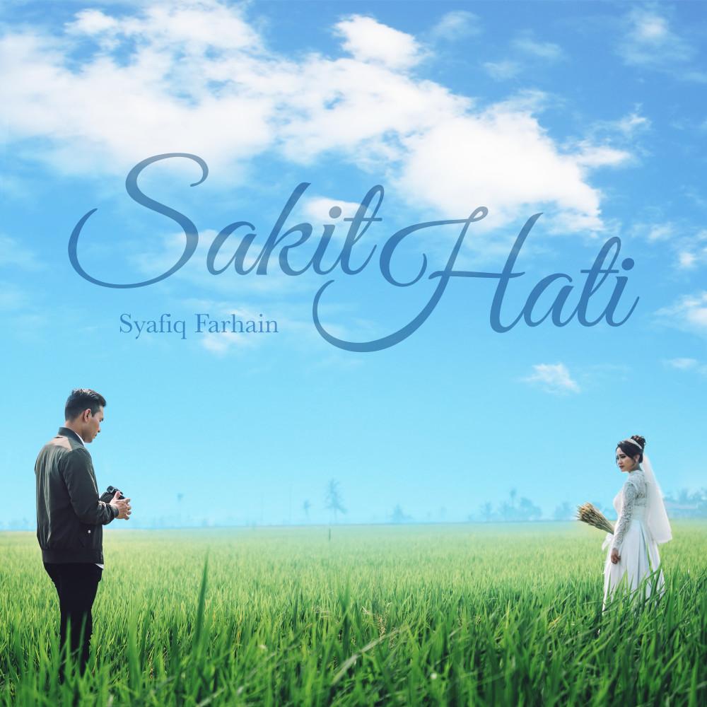 Lirik Lagu Syafiq Farhain - Sakit Hati
