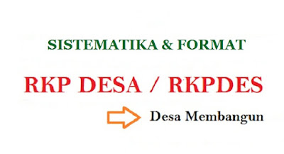 RKP Desa merupakan penjabaran dari RPJM Desa untuk jangka waktu 1 (satu) tahun.