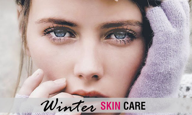 Tips to Keep Skin Soft and Glowing In Winter - Winter Skin Care