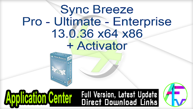 Sync Breeze Pro – Ultimate – Enterprise 13.0.36 x64 x86 + Activator