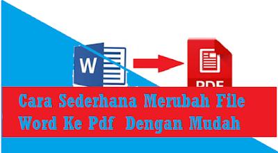 Cara Sederhana Merubah File Word Ke Pdf  Dengan Mudah