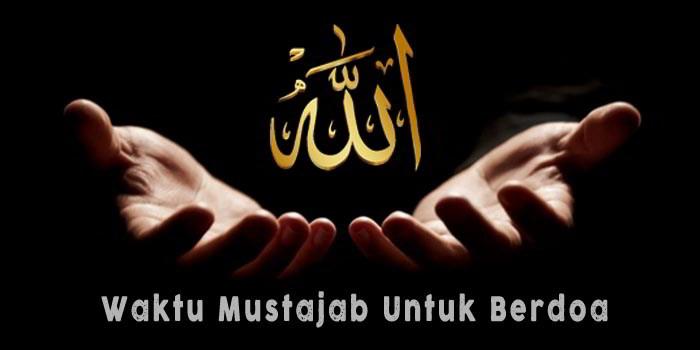 10 Waktu Paling Mustajab untuk Berdoa