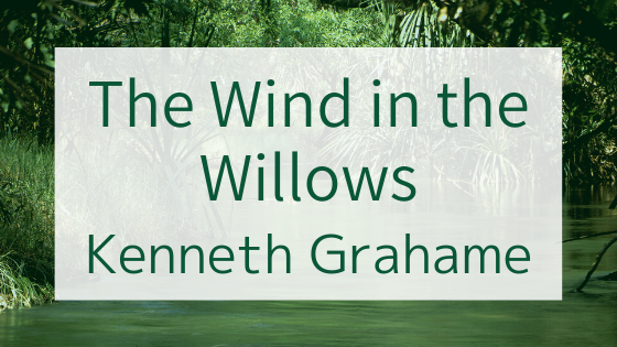 【洋書】Kenneth Grahame著『The Wind in the Willows』を読んだ感想。ネズミもモグラも人間も、境目なんて曖昧でいい。