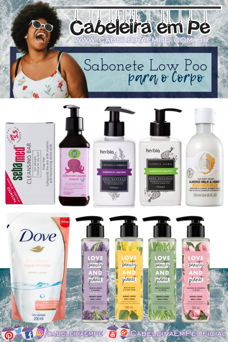 Sabonete Low Poo Sebamed, Cris Dios, Herbia, The Body Shop, Dove e Love, Beauty and Planet