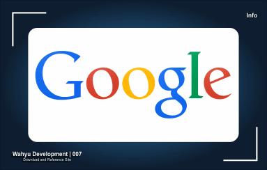 Informasi Perubahan Kebijakan Google Yang Harus di Pahami
