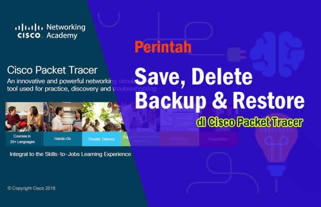 Cara Menyimpan Menghapus Backup dan Restore Konfigurasi Cisco