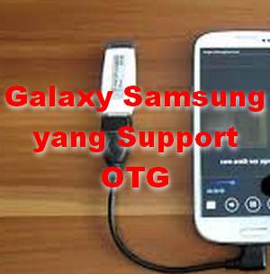 Tipe Galaxy yang support Fitur OTG