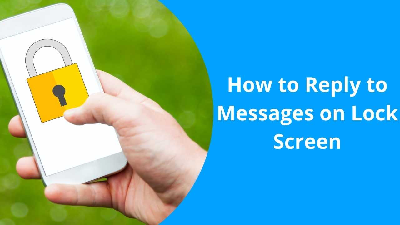 How to Reply to Messages on Lock Screen