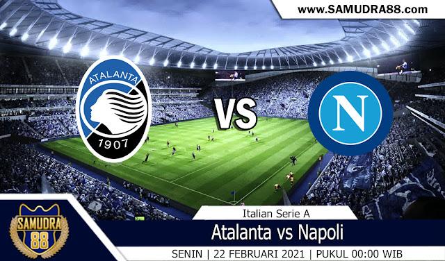 Prediksi Bola Terpercaya Atalanta vs Napoli 22 Februari 2021