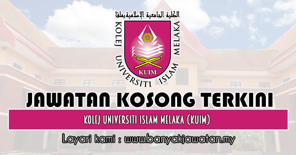 Jawatan Kosong 2019 di Kolej Universiti Islam Melaka (KUIM)