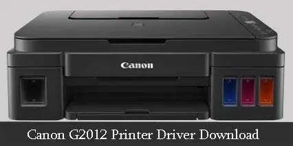 Canon G2012 Printer Driver Download for WINDOWS 7, 8.1, 10