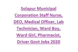 Solapur Municipal Corporation Staff Nurse, DEO, Medical Officer, Lab Technician, Ward Boy, Ward Girl, Pharmacist, Driver Govt Jobs 2020