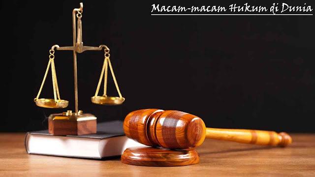 Macam-macam Hukum di Dunia dan Implementasinya
