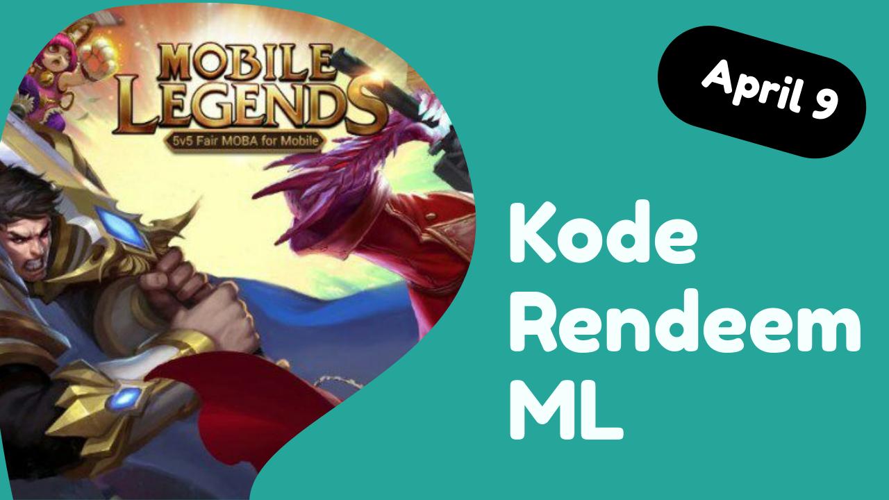 Kode Rendeem Game ML 9 April 2021