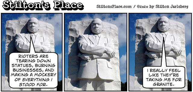 stilton's place, stilton, political, humor, conservative, cartoons, jokes, hope n' change, blm, antifa, statues, anarchy, MLK