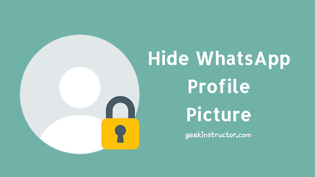 Hide WhatsApp profile picture from people