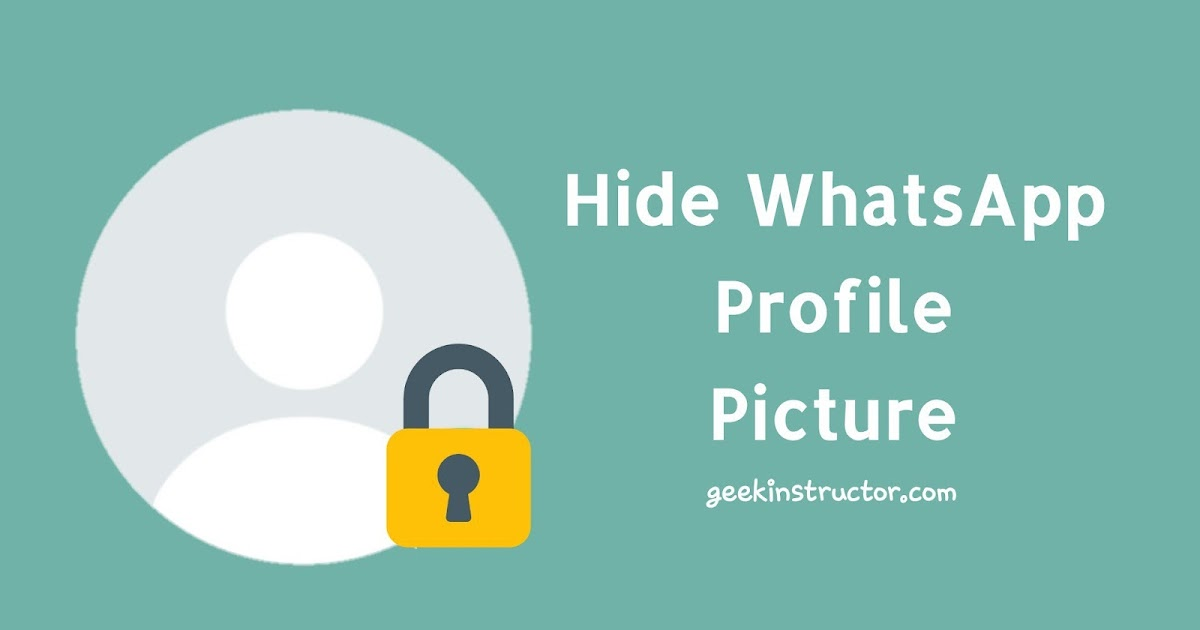 How to Hide Your WhatsApp Profile Picture from Specific