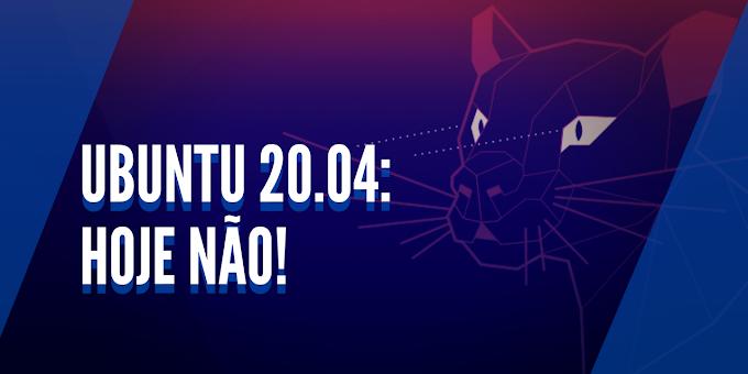 Muitos usuários não foram notificados pela atualização do Ubuntu 20.04
