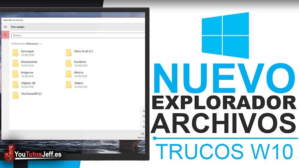 Activar Nuevo Explorador de Windows 10 - Trucos Windows 10