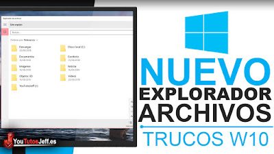Activar Nuevo Explorador de Windows 10 - Trucos Windows 10