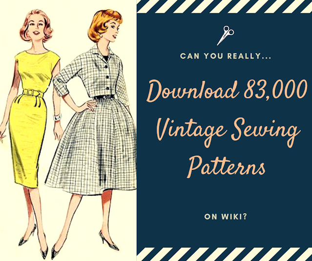 can you really download 83,500 free vintage sewing patterns on wiki?