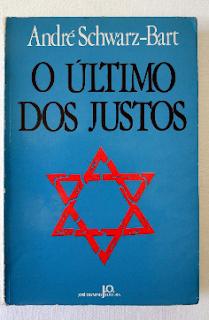 O ULTIMO DOS JUSTOS - Andre Schwarz-Bart