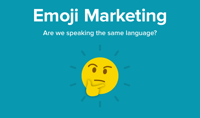 Emoji Marketing: Are We Speaking the Same Language