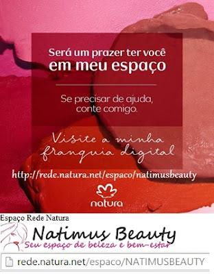 Clique AQUI e acesse Natura Natimus Beauty