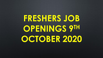 Freshers jobs 9th October 2020