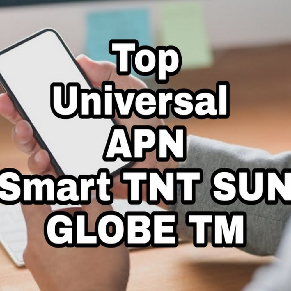 Top Universal APN Settings For Smart TNT Sun Globe TM