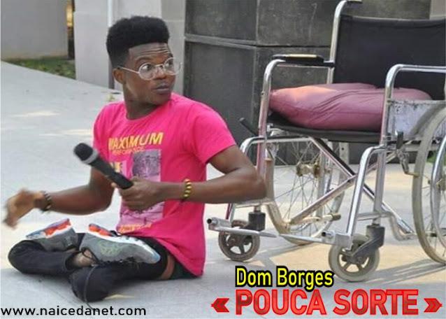 Dom Borges - Pouca Sorte (Kuduro) [Download]