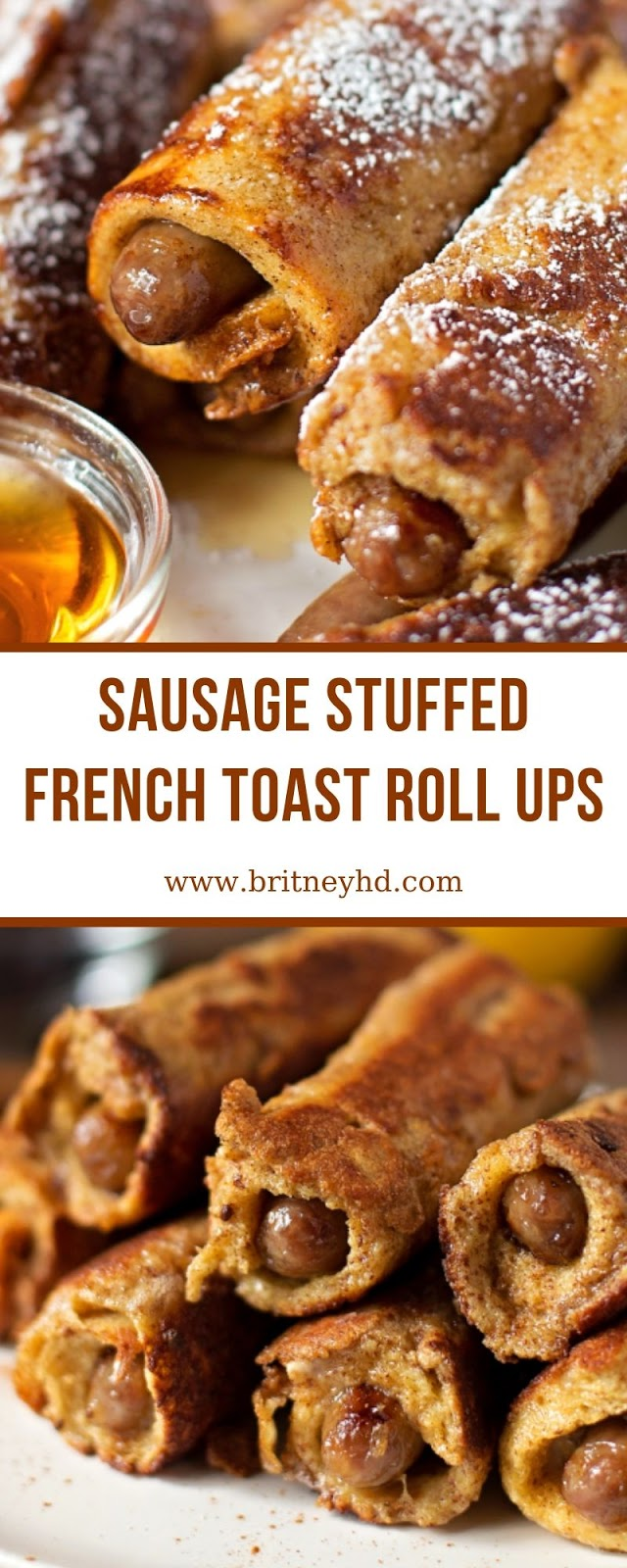 SAUSAGE STUFFED FRENCH TOAST ROLL UPS