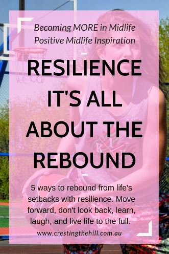 5 ways to rebound from life's setbacks with resilience. Move forward, don't look back, learn and laugh, and live life to the full. #resilience