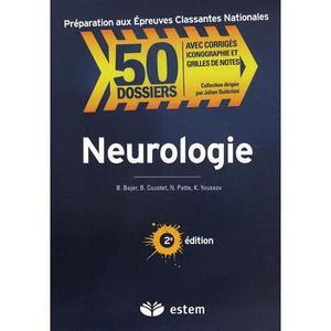 50 Dossiers Neurologie Tome 01 avec Cas cliniques Corrigés PDF