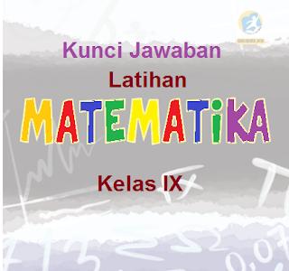 Jawaban Lengkap Semua Latihan Bab Per Bab Matematika Kelas 9
