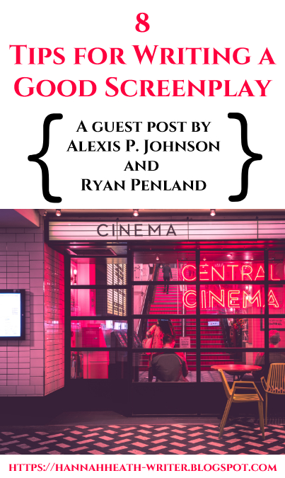 8 Tips for Writing a Good Screenplay, a Guest Post by Alexis P. Johnson and Ryan Penland