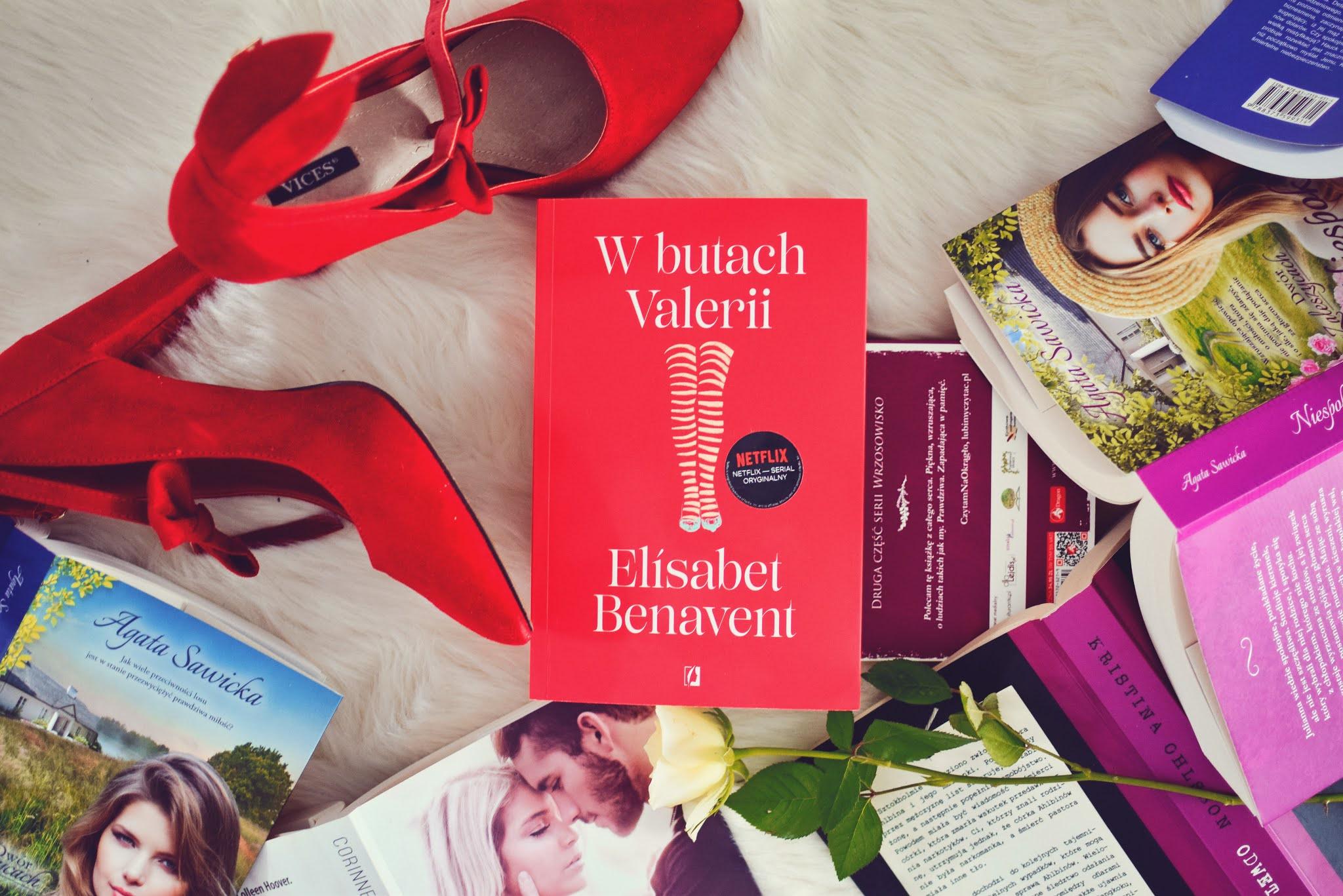 ElisabetBenavent, WButachValerii, romans, WydawnictwoKobiece, serial, Netflix, Hiszpania, Madryt, przyjaciółki,przyjaźń,sexi,miłość,zdrada,babskaksiążka