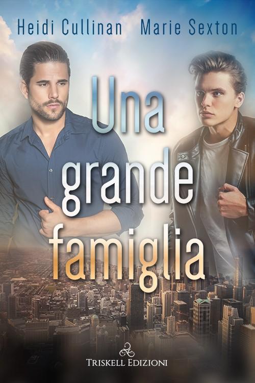"""Recensione: """"Una grande famiglia"""" di Heidi Cullinan & Marie Sexton"""