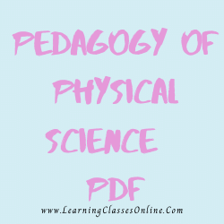 Pedagogy of Physical Science PDF download free in English Medium Language for B.Ed and all courses students, college, universities, and teachers