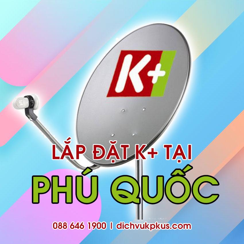 Lắp đặt K+ tại Phú Quốc - Kiên Giang